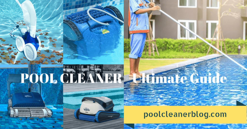 POOL CLEANER - Ultimate Guide