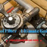 How to Buy the Best Pool Filter