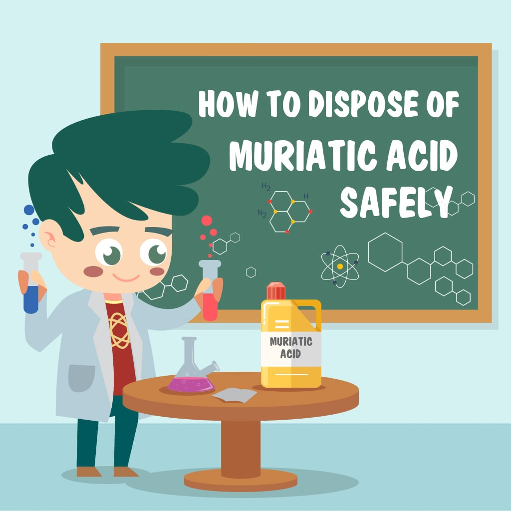 How to Dispose of Muriatic Acid Safely