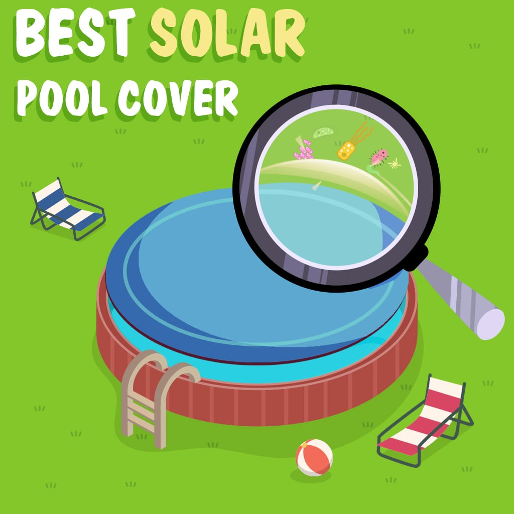 7 Best Solar Pool Cover For In Above