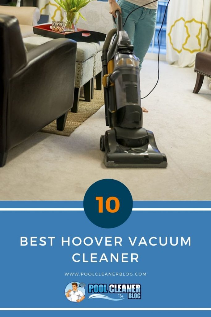The 10 Best Hoover Vacuum Cleaner 2020 Reviews