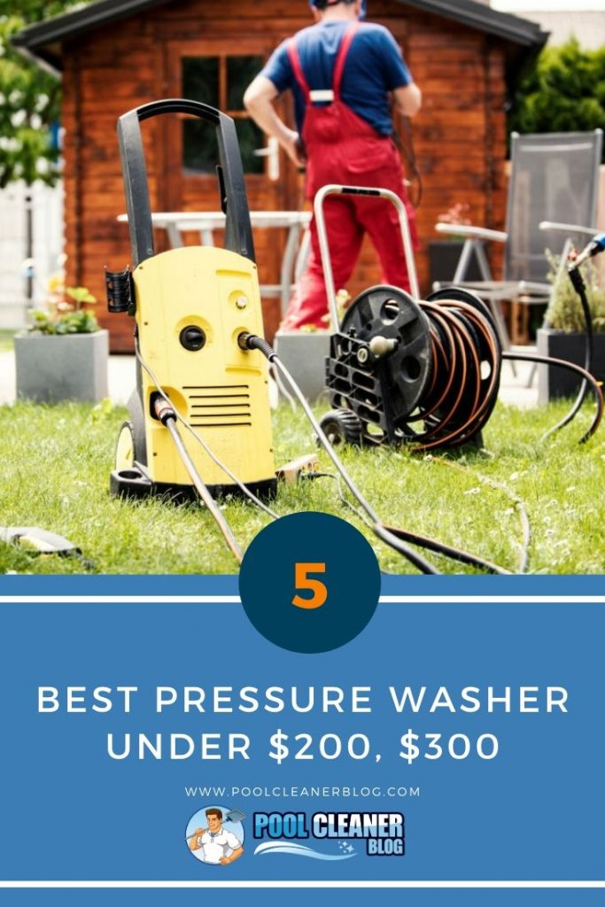 Best Pressure Washer Under $200, $300