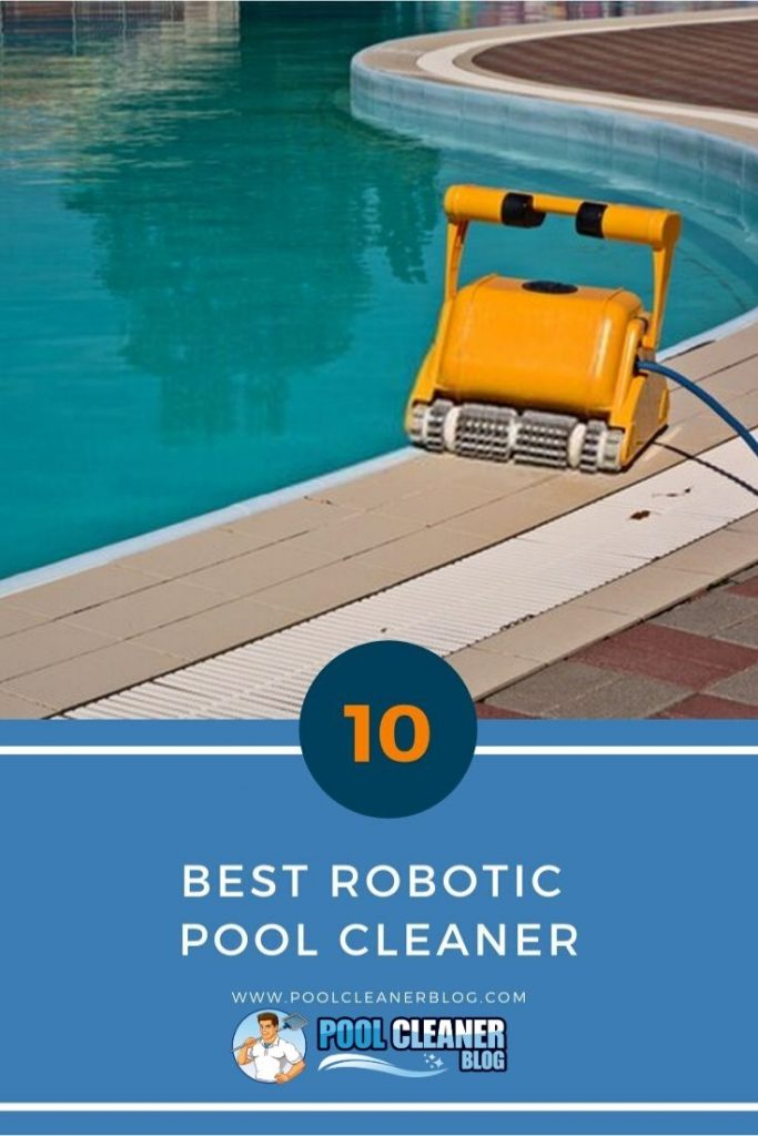 The 10 Best Robotic Pool Cleaners 2020 Reviews