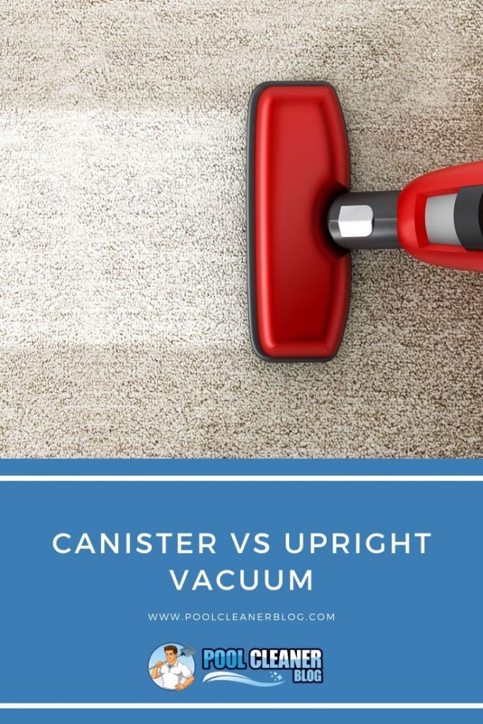 Canister vs Upright Vacuum
