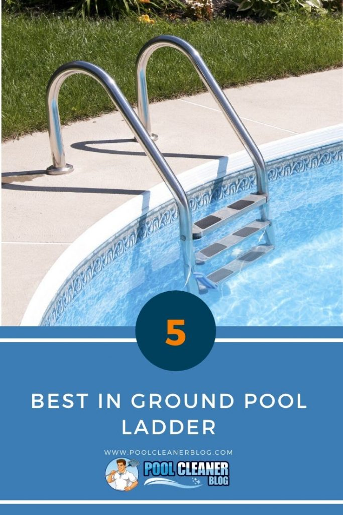 5 Best In Ground Pool Ladders