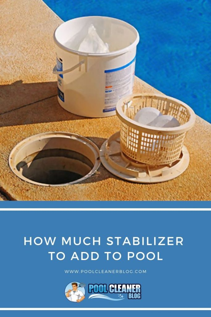 How Much Stabilizer To Add To Pool